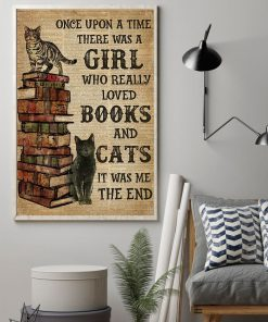 Once upon a time there was a Girl who really loved books and cats poster2