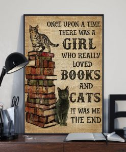 Once upon a time there was a Girl who really loved books and cats poster3