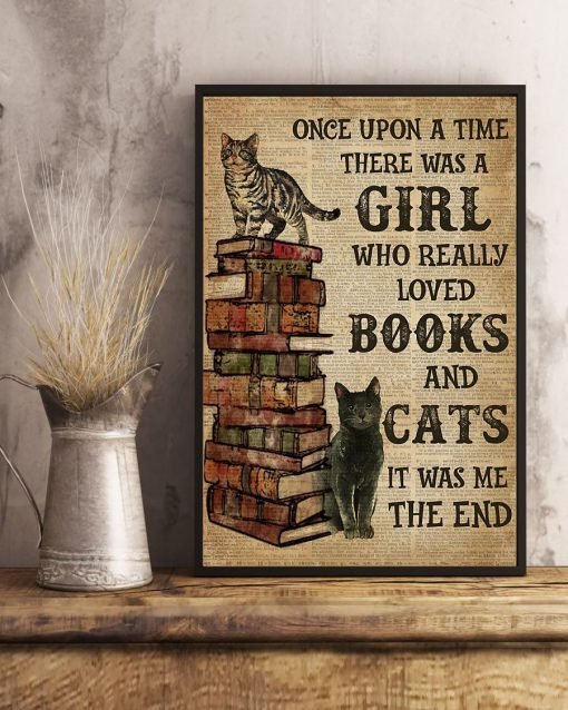 Once upon a time there was a Girl who really loved books and cats poster4