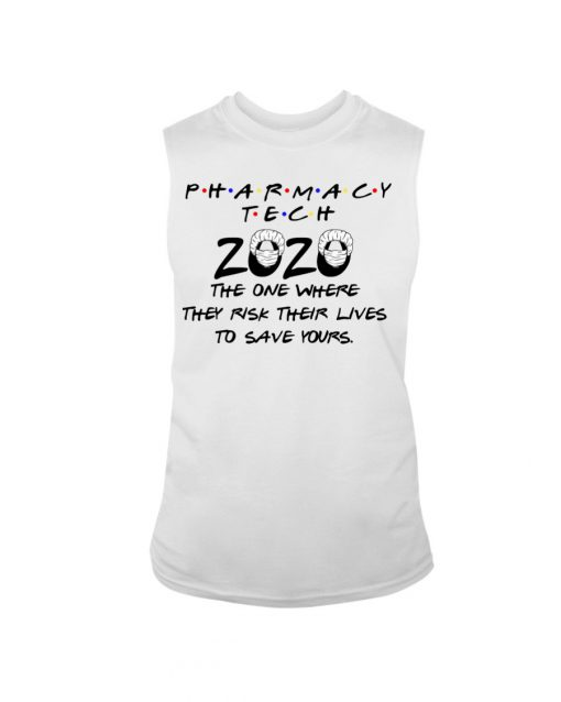 Pharmacy tech 2020 The one where they risk their lives to save yours tank top
