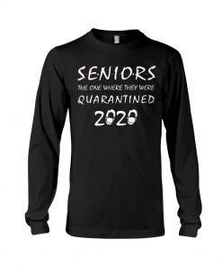 Seniors The one where they were quarantined 2020 Long sleeve