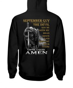 September Guy The Devil saw me with my head down and thought he'd won until i said Amen Warrior hodie