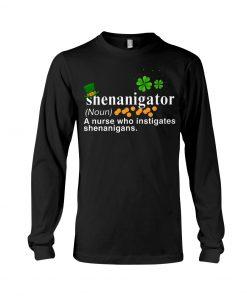 Shenanigator definition A nurse who instigates shenanigans long sleeved
