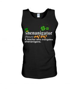 Shenanigator definition A teacher who instigates shenanigans Tank top