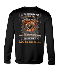 Skull I have a freaking awesome guardian angel watching over me Love his wife sweatshirt