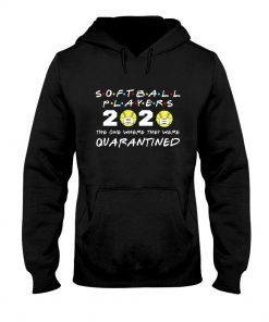 Softball Player 2020 The one where they were quarantined Hoodie