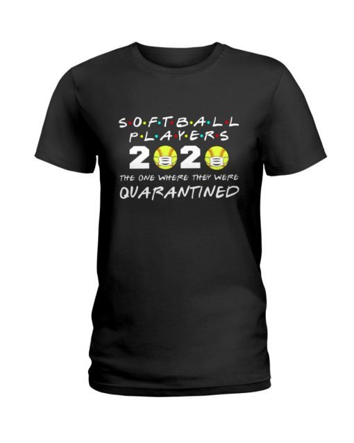 Softball Player 2020 The one where they were quarantined T-shirt