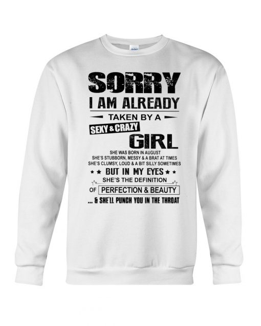 Sorry i am already taken by a sexy and crazy girl sweatshirt