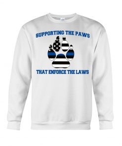 Supporting the paws that enforce the laws Sweatshirt
