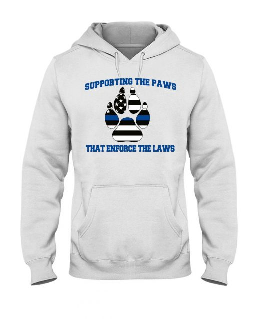 Supporting the paws that enforce the laws hoodie