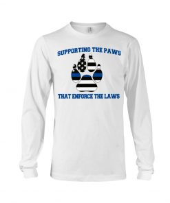 Supporting the paws that enforce the laws long sleeve