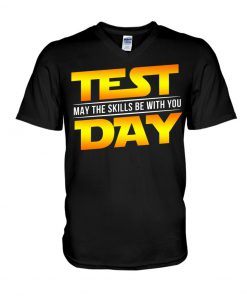 Test may the skills be with you day V-neck