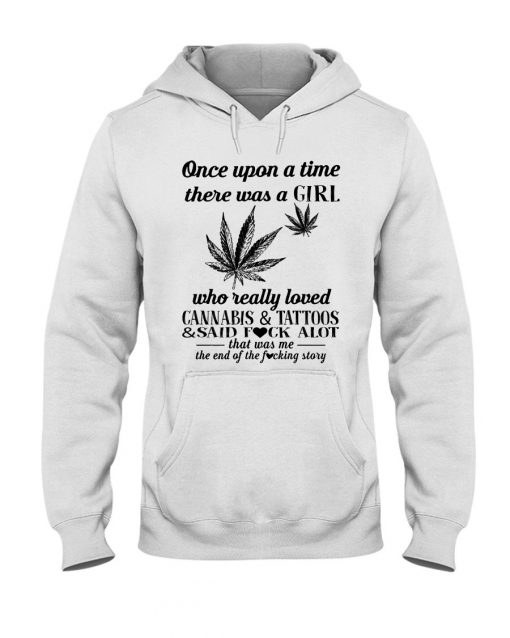 There was a girl who really loved cannabis and tattoos hoodie