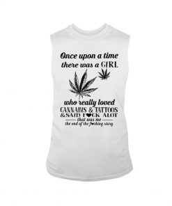 There was a girl who really loved cannabis and tattoos tank top