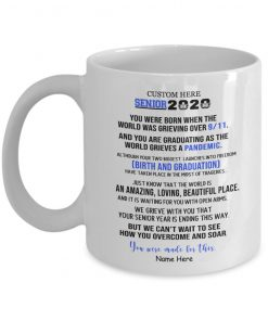 To my Senior 2020 You were born when the world was grieving over 9-11 personalized mug1