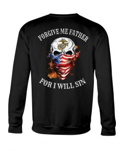 US Marine Corps Skull Forgive me father For I will sin sweatshirt
