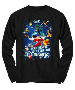 We are never too old for Disney Mickey and Friends Long sleeve