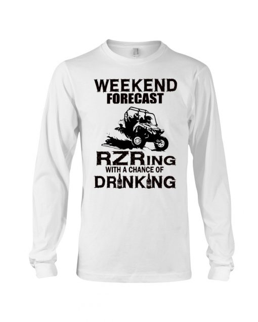 Weekend forecast Rzring with a chance of drinking long sleeved