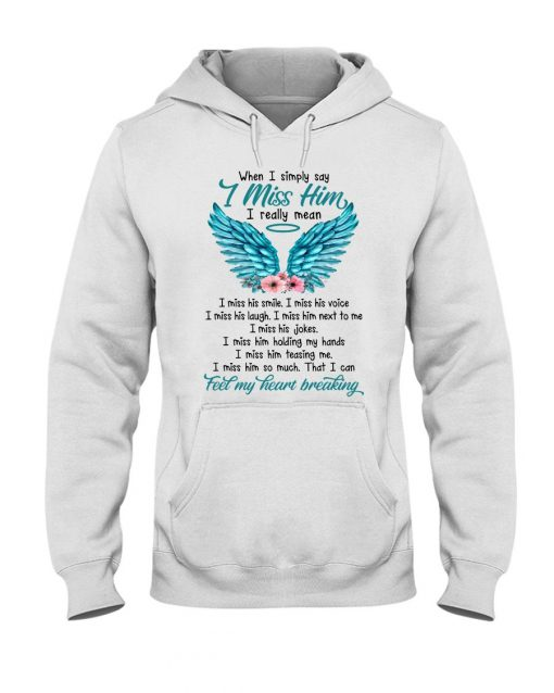 When I simply say i miss him i really mean i miss his smile Hoodie