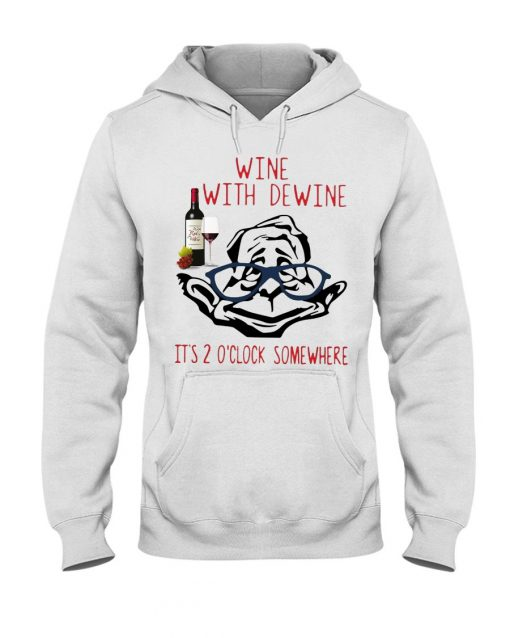 Wine With Dewine It's 2 O'clock Somewhere Hoodie