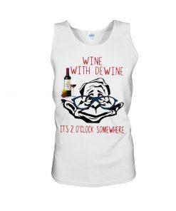 Wine With Dewine It's 2 O'clock Somewhere Tank top