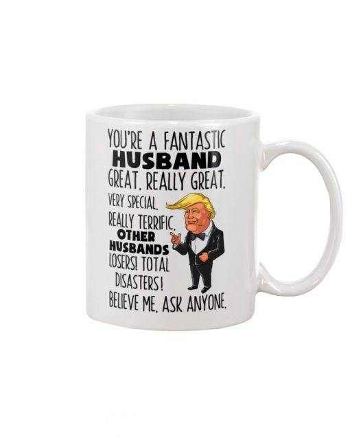 You're a fantastic husband great really great very special Trump mug