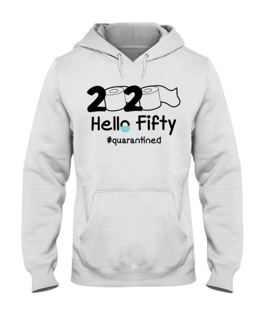 2020 Hello Fifty quarantined hoodie