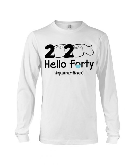2020 Hello Forty quarantined Long sleeve