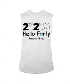 2020 Hello Forty quarantined tank top