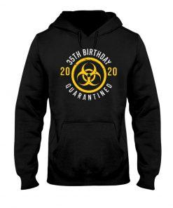 35th birthday - Quarantined Hoodie