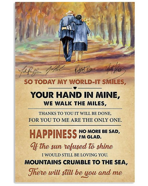 And so today my world it smiles your hand in mine we walk the miles poster1
