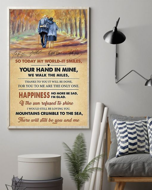 And so today my world it smiles your hand in mine we walk the miles poster2