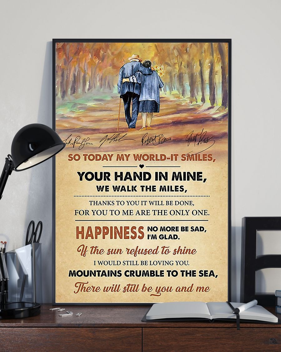 And so today my world it smiles your hand in mine we walk the miles poster3