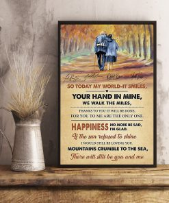 And so today my world it smiles your hand in mine we walk the miles poster4