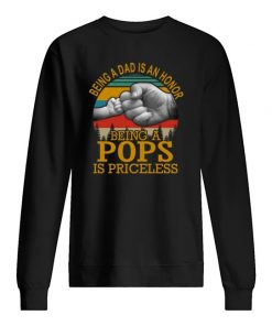 Being a dad is an hornor Being a pops is princess sweatshirt