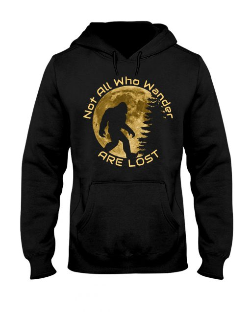 Bigfoot and Moon Not all who wander are lost hoodie