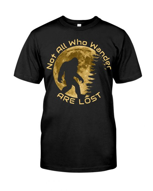 Bigfoot and Moon Not all who wander are lost shirt