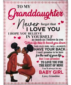 Black women To My Granddaughter Never forget that i love you fleece blanket 1