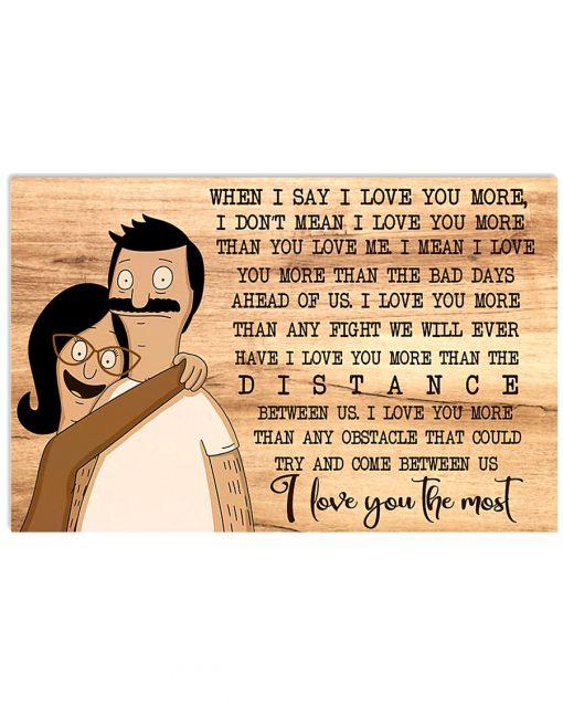 Bob & Tina When i say i love you more i don't mean i love you more than you love me I love you the most poster 1
