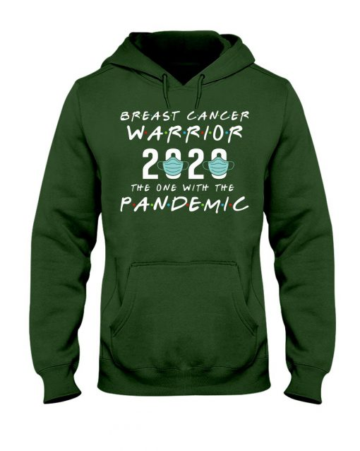 Breast Cancer Warrior 2020 The one with the pandemic hoodie
