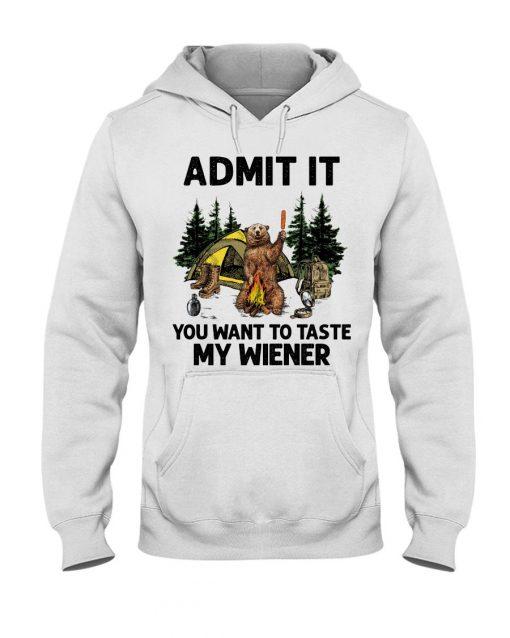 Camping Admit It You want to taste my wiener hoodie