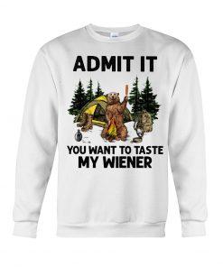 Camping Admit It You want to taste my wiener sweatshirt