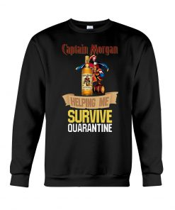 Captain Morgan Helping me survive quarantine sweatshirt