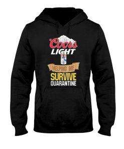 Coors Light Helping me survive quarantine hoodie