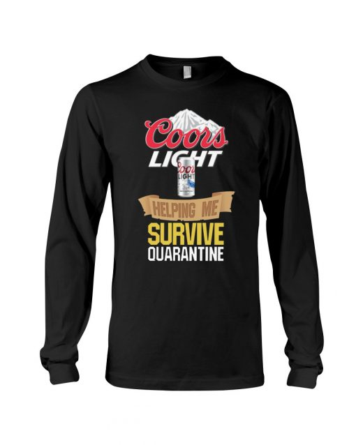 Coors Light Helping me survive quarantine long sleeved