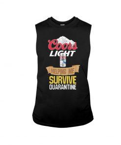 Coors Light Helping me survive quarantine sweatshirt