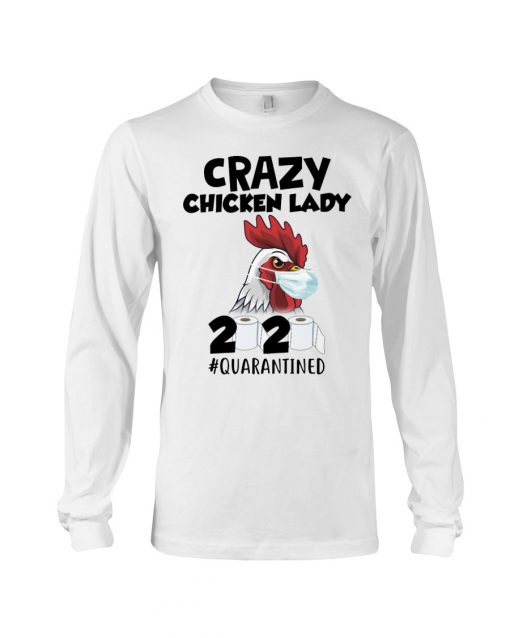 Crazy Chicken Lady 2020 quarantined Long sleeve