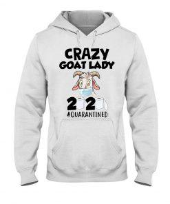 Crazy Goat Lady 2020 Quarantined hoodie