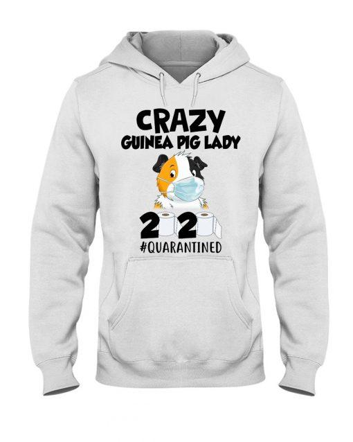 Crazy Guinea Pig Lady 2020 quarantined Hoodie