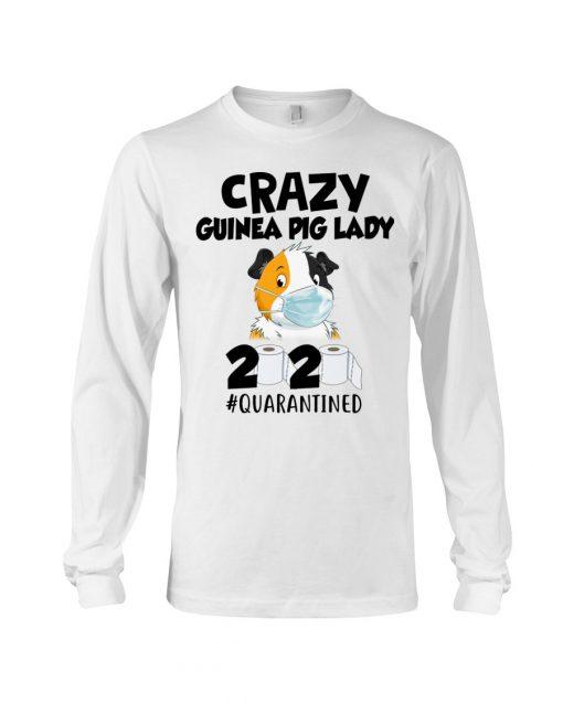 Crazy Guinea Pig Lady 2020 quarantined Long sleeve